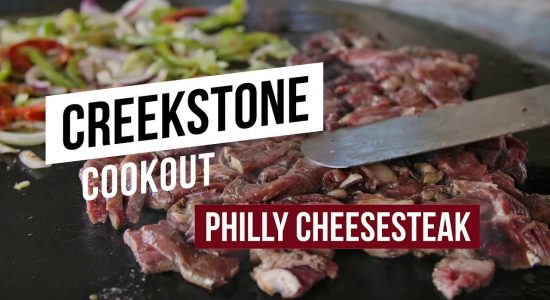 Creekstone Cookout EP21 - Philly Cheesesteak