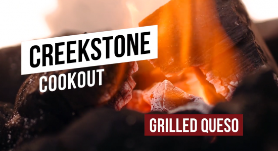Creekstone Cookout EP19 – Grilled Queso